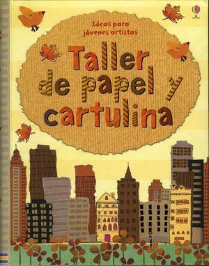 TALLER DE PAPEL Y CARTULINA
