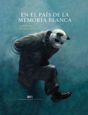 EN EL PAÍS DE LA MEMORIA BLANCA