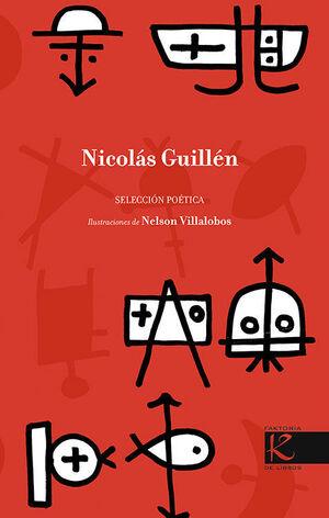 NICOLÁS GUILLÉN. SELECCIÓN POÉTICA