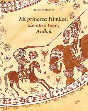 MI PRINCESA HIMILCE, SIEMPRE TUYO, ANÍBAL
