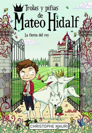 TROLAS Y PIFIAS DE MATEO HIDALF. LA FIESTA DEL REY