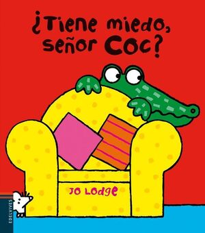 ¿TIENE MIEDO, SEÑOR COC?