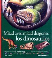 MITAD AVES, MITAD DRAGONES: LOS DINOSAURIOS