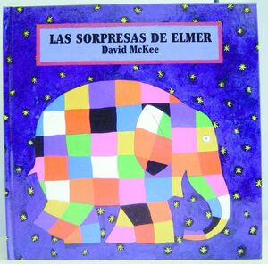 LAS SORPRESAS DE ELMER (ELMER. LIBRO REGALO)