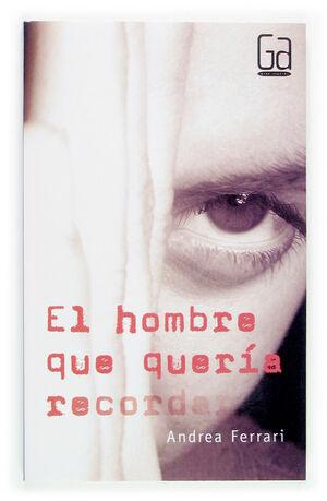 EL HOMBRE QUE QUERÍA RECORDAR