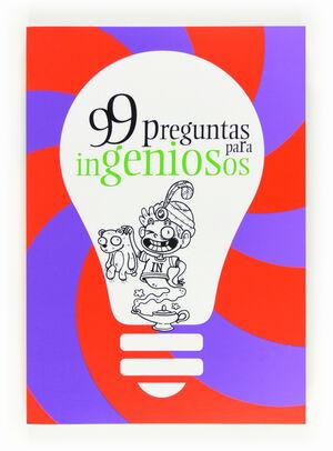 99 PREGUNTAS PARA INGENIOSOS