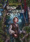 DONDE LOS ARBOLES CANTAN(CARTONE)