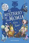 REY DEL BOSQUE 02 EL MISTERIO DE LA MOMIA