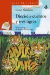 DIECISEIS CUENTOS Y TRES TIGRES