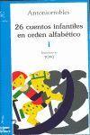 26 CUENTOS INFANTILES EN ORDEN ALFABÉTICO, TOMO I