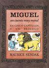 MIGUEL, UN CUENTO MUY MORAL EN CINCO CAPÍTULOS Y UN PRÓLOGO