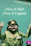 VIVA EL MAL   VIVA EL CAPITAL