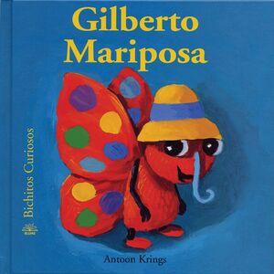 BICHITOS CURIOSOS. GILBERTO MARIPOSA