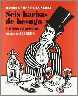SEIS BARBAS DE BESUGO
