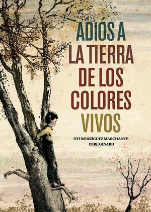 ADIÓS A LA TIERRA DE LOS COLORES VIVOS