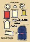 DIBUJAME UNA CASA (IDEAS DE ARQUITECTURA PARA CREA