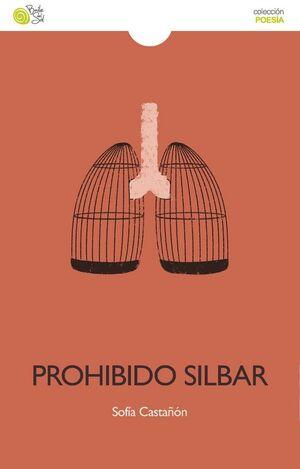 PROHIBIDO SILBAR