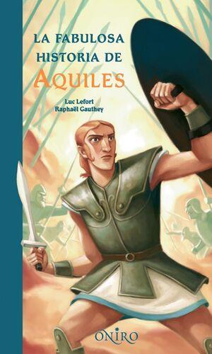 LA FABULOSA HISTORIA DE AQUILES