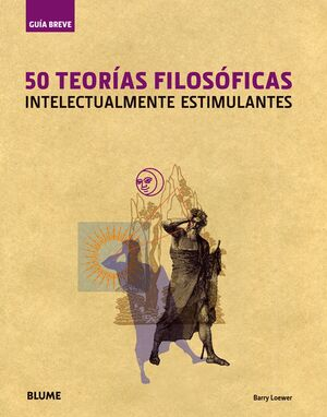 GUÍA BREVE. 50 TEORÍAS FILOSÓFICAS