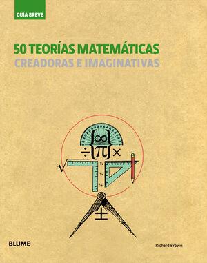 GUÍA BREVE. 50 TEORÍAS MATEMÁTICAS