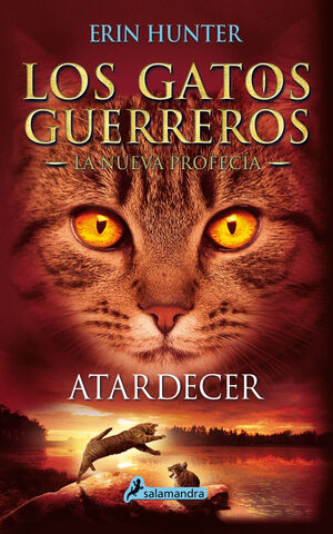 ATARDECER (LOS GATOS GUERREROS  LA NUEVA PROFECÍA 6)