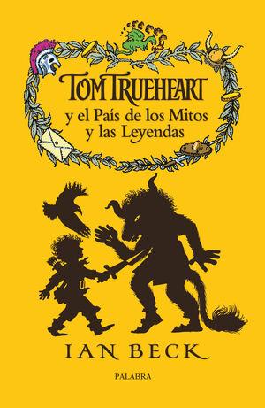 TOM TRUEHEART Y EL PAÍS DE LOS MITOS Y LAS LEYENDAS