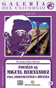 POESÍAS DE MIGUEL HERNÁNDEZ PARA ADOLESCENTES Y JOVENES