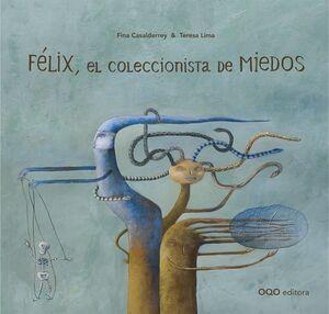 FELIX, EL COLECCIONISTA DE MIEDOS