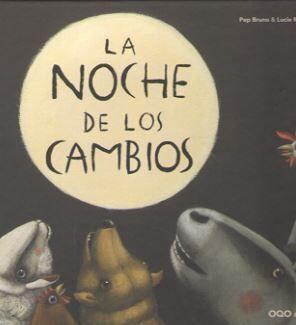 LA NOCHE DE LOS CAMBIOS