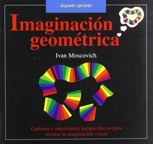 IMAGINACION GEOMETRICA/JUGANDO APRENDO